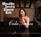 MASAHIKO SATOH 佐藤允彦 Masahiko SATOH & Shinichi KATO : Coda Tronca album cover