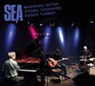 MASAHIKO SATOH 佐藤允彦 Masahiko  Satoh / Otomo Yoshihide / Roger Turner : Sea album cover