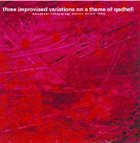 MASAYUKI TAKAYANAGI Three Improvised Variations On A Theme Of Qadhafi album cover