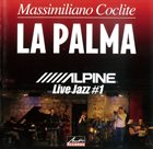 MASSIMILIANO COCLITE La Palma (Alpine Live Jazz #1) album cover