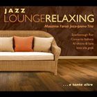 MASSIMO FARAÒ Jazz Lounge Relaxing album cover