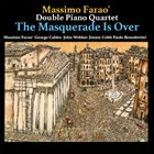 MASSIMO FARAÒ Massimo Faraò Double Piano Quartet : The Masquerade is Over album cover