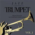 MASSIMO FARAÒ Massimo Farao Trio & Giampaolo Casati : Jazz Trumpet Vol. 1 & Vol. 2  Playaudio album cover