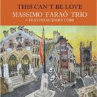 MASSIMO FARAÒ Massimo Farao' Trio feat.Jimmy Cobb : This Can't Be Love album cover