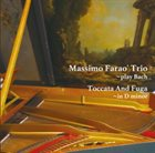 MASSIMO FARAÒ Toccata and Fuga in D minor ~Play Bach album cover