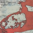 MATS EILERTSEN Flux album cover