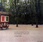 MATT BAUDER Memorize the Sky : In Former Times album cover