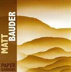 MATT BAUDER Paper Gardens album cover