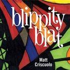 MATT CRISCUOLO Blippity Blat album cover