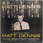 MATT DENNIS Plays And Sings album cover
