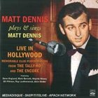 MATT DENNIS Plays & Sings Matt Dennis: Live in Hollywood album cover