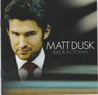 MATT DUSK Back in Town album cover
