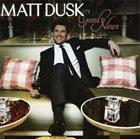 MATT DUSK Good News album cover