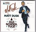 MATT DUSK Old School Yule! album cover