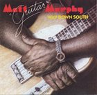 MATT 'GUITAR' MURPHY Way Down South album cover