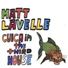 MATT LAVELLE Cuica In The Third House album cover