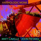 MATT LAVELLE Matt Lavelle & John Pietaro : Harmolodic Monk album cover