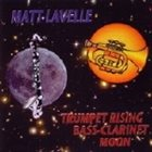 MATT LAVELLE Trumpet Rising and Bass Clarinet Moon album cover
