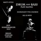 MATT OTTO Drum and Bass Play Along Dominant 7th Chords album cover