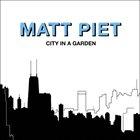 MATT PIET City In A Garden album cover