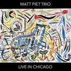 MATT PIET Live In Chicago album cover