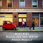 MATT PIET Matt Piet/Raoul van der Weide/Frank Rosaly  : Out of Step: Live In Amsterdam album cover