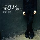 MATT RAY Lost In New York album cover