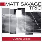 MATT SAVAGE Cutting Loose album cover