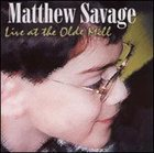 MATT SAVAGE Live at the Olde Mill album cover