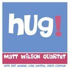 MATT WILSON Hug! album cover