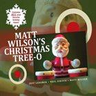 MATT WILSON Matt Wilson's Christmas Tree-O album cover