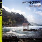 MATTEO BORTONE Matteo Bortone, Matteo Bortone Travelers : Time Images album cover