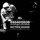 MATTHEW BOURNE 0504012030 - For John Zorn and Mike Osborne album cover