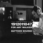 MATTHEW BOURNE 1912011047 - For Amy Walker album cover