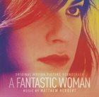 MATTHEW HERBERT A Fantastic Woman (Original Motion Picture Soundtrack) album cover