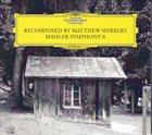 MATTHEW HERBERT Mahler Symphony X Recomposed album cover