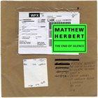 MATTHEW HERBERT The End Of Silence album cover