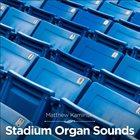 MATTHEW KAMINSKI Stadium Organ Sounds album cover