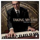 MATTHEW KAMINSKI Taking My Time album cover