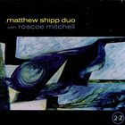 MATTHEW SHIPP 2-Z (with Roscoe Mitchell) album cover