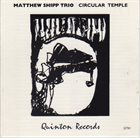 MATTHEW SHIPP Circular Temple album cover