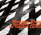 MATTHEW SHIPP Invisible Touch at Taktlos Zurich album cover