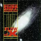 MATTHEW SHIPP The Flow Of X album cover
