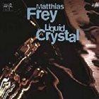 MATTHIAS FREY Liquid Crystal album cover