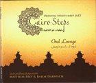 MATTHIAS FREY Matthias Frey & Basem Darwisch : Cairo Steps - Oriental Spirit Meet Jazz album cover
