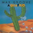 MAX GROOVE Aquafrio album cover