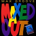 MAX GROOVE Maxed Out album cover