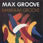 MAX GROOVE Maximum Groove album cover
