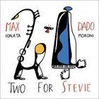 MAX IONATA Max Ionata & Dado Moroni : Two for Stevie album cover