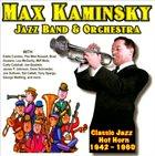 MAX KAMINSKY Classic Jazz Hot Horn: 1942-1960 album cover